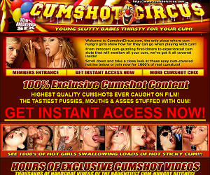 Cumshot Circus - 100% Exclusive Cumshot Content!