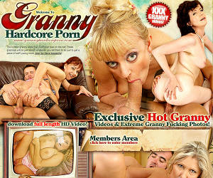 Granny hardcore porn! Exclusive hot granny videos & extreme granny fucking photos!